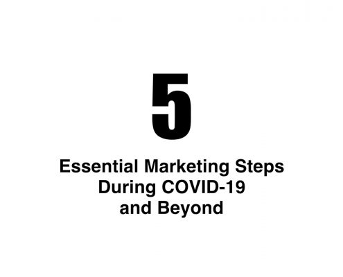 5 Essential Marketing Steps During COVID & Beyond